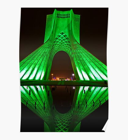 Azadi Tower (Green Reflection) -Tehran - Iran Poster