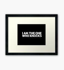 I am the one who knocks Framed Print