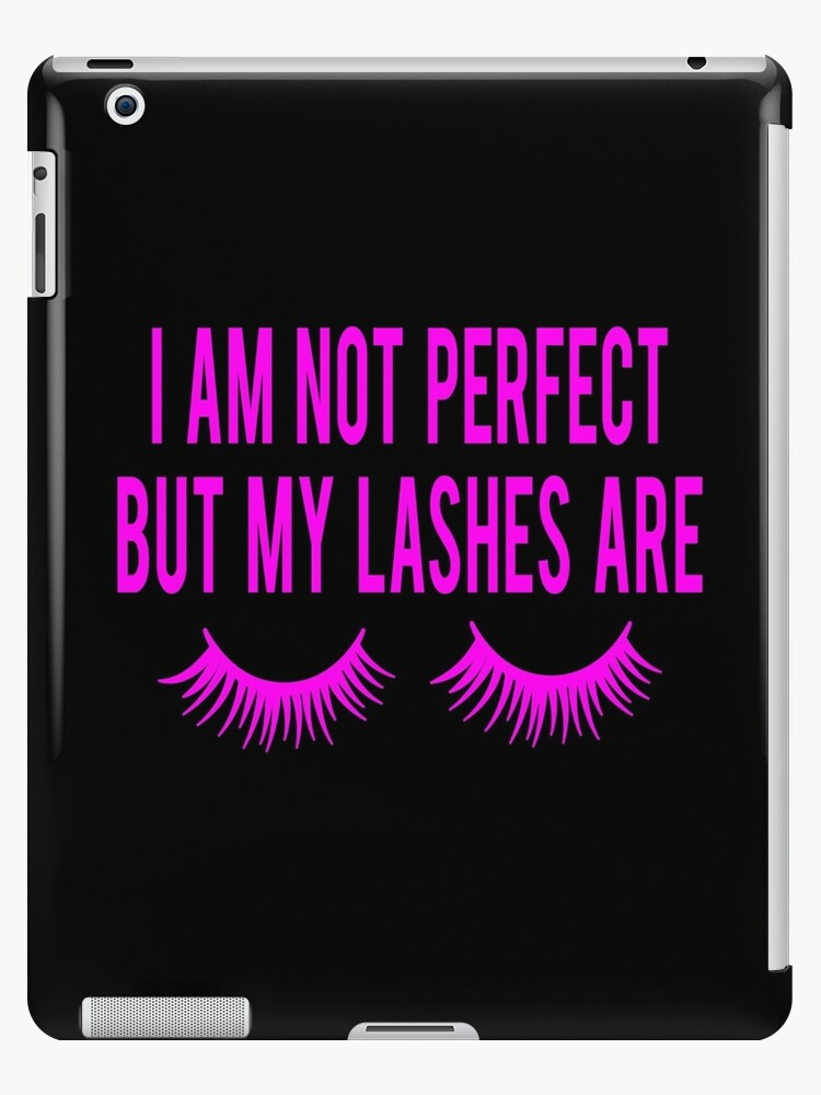 'Funny Makeup, I am not perfect but my lashes are, Mascara, Cosmetology,'  iPad Case/Skin by LoveAndSerenity