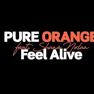 Pure Orange, Feel Alive by metropol