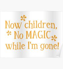Now CHILDREN No Magic while I'm GONE Poster