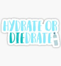 Hydrate or Diedrate Sticker Sticker