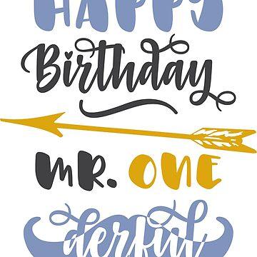 Happy Birthday Mr. One Derful by blackcatprints