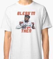 Jarvis Landry Bless'm Then Quote Classic T-Shirt