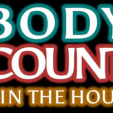 Body & Count: Is In The House by ndaqb