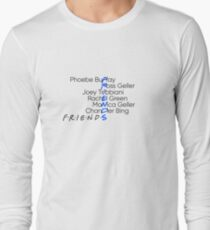 Friends with character names Long Sleeve T-Shirt