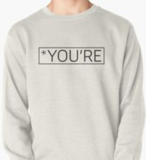 *You're - a funny grammar insult t-shirt Pullover