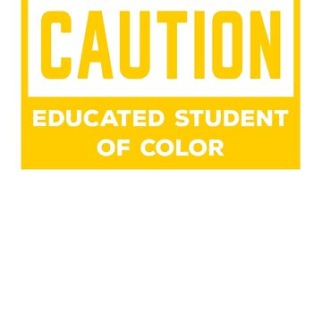 Caution Educated Student of Color warning sign by BrobocopPrime
