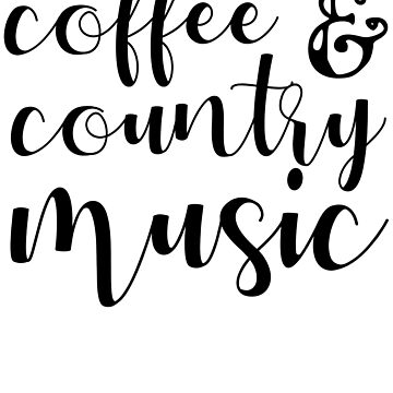 Coffee And Country Music by kamrankhan