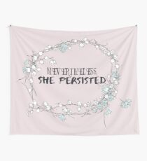 Nevertheless, She Persisted Wall Tapestry