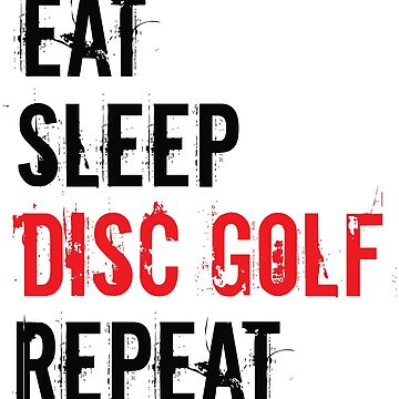 Disc Golf Design - Eat Sleep Disc Golf Repeat by kudostees