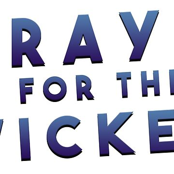 Pray For The Wicked by maiwad