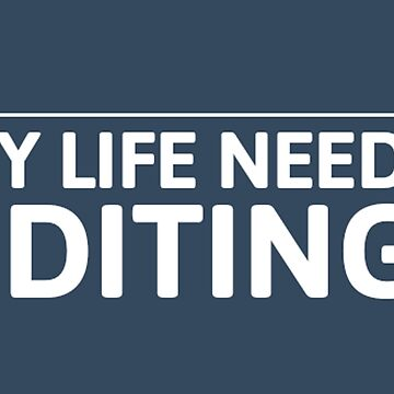 my life needs editing by art-and-soul28