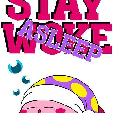 Stay Woke/Asleep by Octobot52