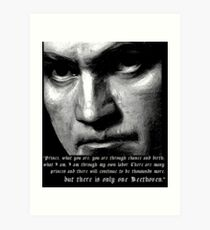 There is only one Beethoven! Art Print