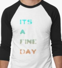 it's a fine day Men's Baseball ¾ T-Shirt