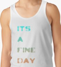 it's a fine day Tank Top