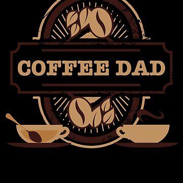 Coffee Cup Dad Shirt Funny Fatherhood Gift T-Shirt by thehadgaddad