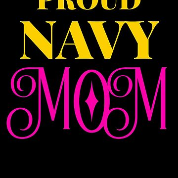 Proud Navy Mom Shirt US Military Family Gift T-Shirt by thehadgaddad