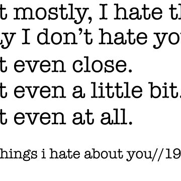 10 Things I Hate About You by ineffablexx