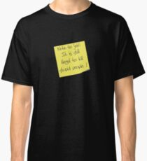 Note to Self Classic T-Shirt