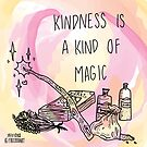 Kindness is Magic by thefrizzkid