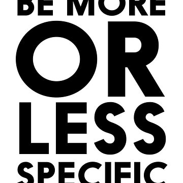 Be More Or Less Specific by keepers
