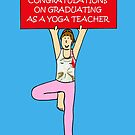 Congratulations Graduation as a Yoga Teacher by KateTaylor