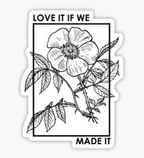 love it if we made it Sticker