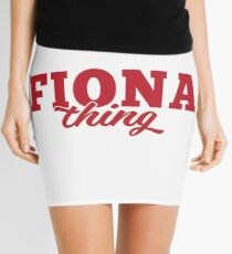 It's a FIONA Thing You Wouldn't Understand Mini Skirt