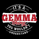It's a GEMMA Thing You Wouldn't Understand by wantneedlove