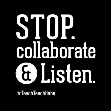 Stop Collaborate and Listen Teacher Shirt by BootsBoots