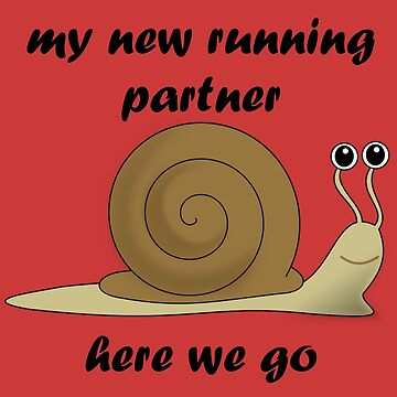 My new running partner, the snail. by PaulS34