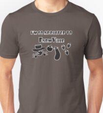 I'm sooo Addicted to FarmVille Unisex T-Shirt