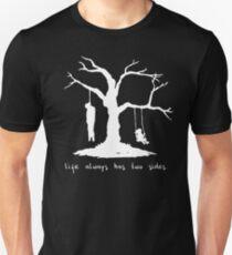 Das Leben hat immer zwei Seiten Unisex T-Shirt