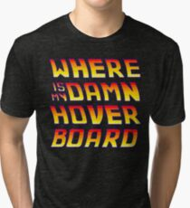 Hoverboards Anonymous Tri-blend T-Shirt