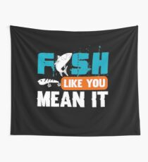 Fish Like You Mean It  Wall Tapestry