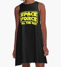 SPACE FORCE - ALL THE WAY! Star Wars Logo Parody A-Line Dress