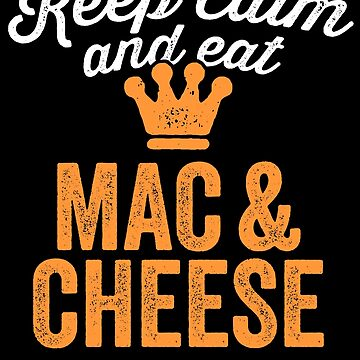 Keep Calm And Eat Mac & Cheese Funny Lunch Lady Shirt by 14thFloor