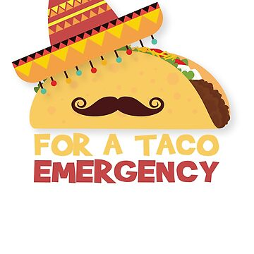 For A Taco Emergency Call 9 Jaun Jaun - Funny Mexican Food by BullQuacky