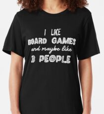 I Like Board Games And Maybe Like 3 People - Board Game Addict Slim Fit T-Shirt