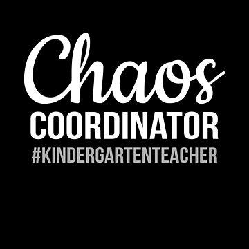 Chaos Coordinator Funny Kindergarten Teacher School Gift by JapaneseInkArt