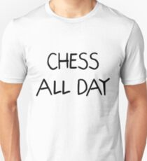 Chess All Day   Funny Gift Idea Unisex T-Shirt