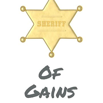 Sheriff Of Gains by ClothingSimple