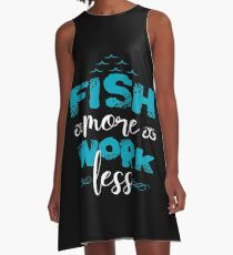 Fish More Work Less  A-Line Dress
