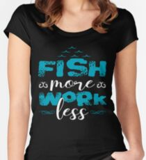 Fish More Work Less  Women's Fitted Scoop T-Shirt