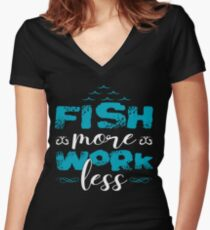Fish More Work Less  Women's Fitted V-Neck T-Shirt