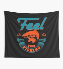 Feel The Fishing  Wall Tapestry