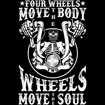 Four Wheels Move The Body - Two Wheels Move The Soul by Entex