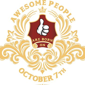 Awesome People are born on October 7th by ArtBoxDTS